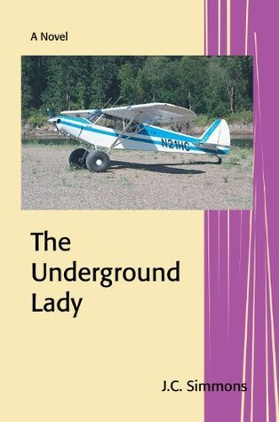 The Underground Lady (Book 8 of the Jay Leicester Mysteries Series) J.C. Simmons