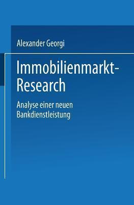 Immobilienmarkt-Research: Analyse Einer Neuen Bankdienstleistung Alexander Georgi