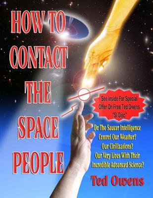 How to Contact the Space People  by  Ted Owens
