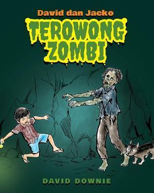 David Dan Jacko: Terowong Zombi  by  David Downie