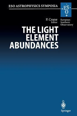 The Light Element Abundances: Proceedings of an Eso/Eipc Workshop Held in Marciana Marina, Isola D Elba 21 26 May 1994  by  Philippe Crane