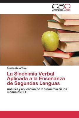 La Sinonimia Verbal Aplicada a la Ensenanza de Segundas Lenguas Alujas Vega Amelia