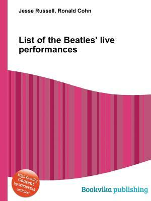 List of the Beatles Live Performances Ronald Cohn