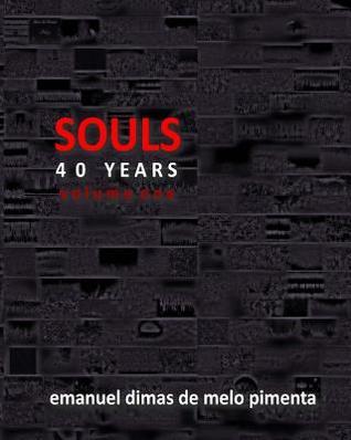 Souls 40 Years: Volume 1  by  Emanuel Dimas de Melo Pimenta