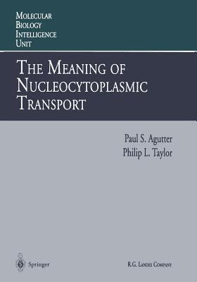 The Meaning of Nucleocytoplasmic Transport  by  Paul S Agutter