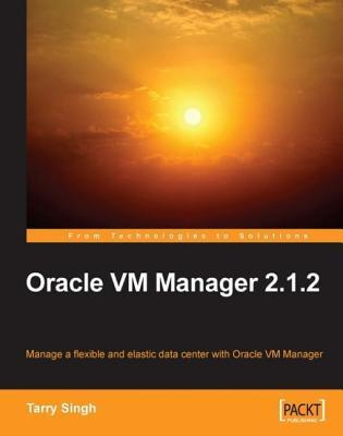 Oracle VM Manager 2.1.2 Tarry Singh