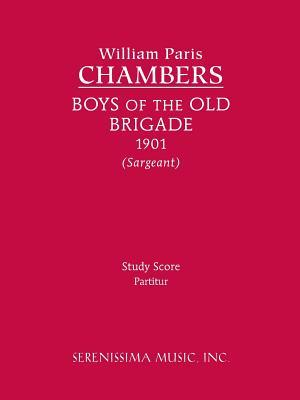 Boys of the Old Brigade: Study Score  by  William Paris Chambers
