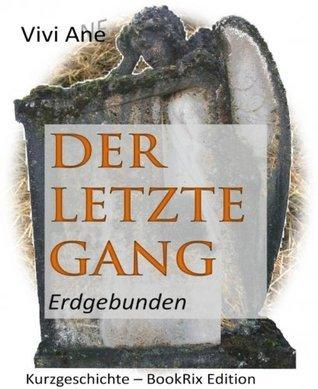 Der letzte Gang: Erdgebunden Vivi Ane