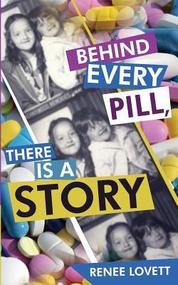 Behind Every Pill, There Is a Story Renee Lovett