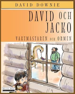 David Och Jacko: Vaktmastaren Och Ormen  by  David Downie