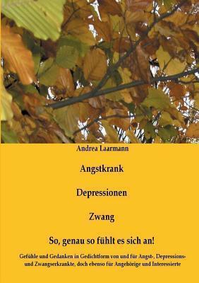 Angstkrank, Depressionen, Zwang  by  Andrea Laarmann
