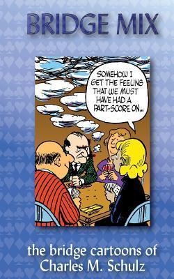 Bridge Mix: The Bridge Cartoons of Charles M. Schulz  by  Charles M. Schulz