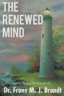 The Renewed Mind Dr Frans M J Brandt