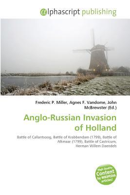 Anglo-Russian Invasion of Holland Frederic P. Miller