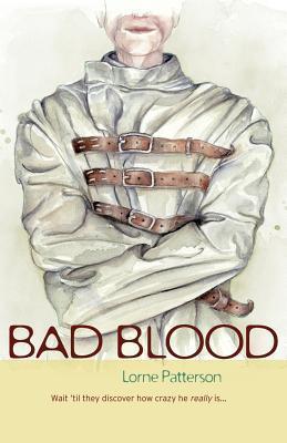 Bad Blood  by  Lorne Patterson