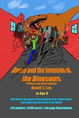 Danny and the Invasion of the Dinosaurs  by  David T. Lee