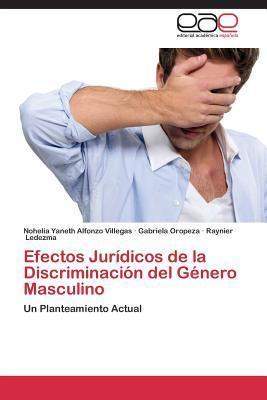Efectos Juridicos de La Discriminacion del Genero Masculino Alfonzo Villegas Nohelia Yaneth
