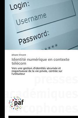 Identite Numerique En Contexte Telecom  by  Vincent Johann