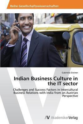 Indian Business Culture in the It Sector Gabriela Steiner