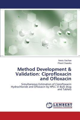 Method Development & Validation: Ciprofloxacin and Ofloxacin  by  Morten Asfeldt