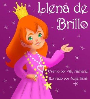Llena de Brillo  by  Ally Nathaniel