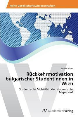 Ruckkehrmotivation Bulgarischer Studentinnen in Wien Sofia Kirilova