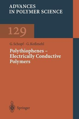 Polythiophenes Electrically Conductive Polymers G. Schopf