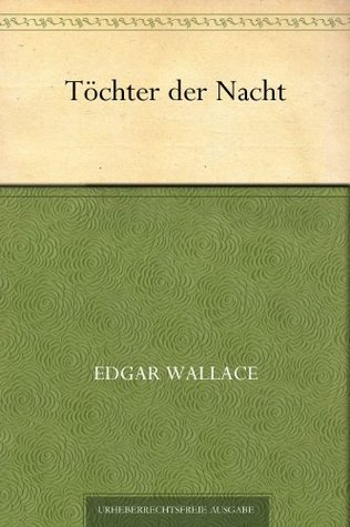 Töchter der Nacht Edgar Wallace