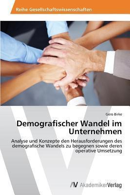 Demografischer Wandel Im Unternehmen Birke Gero