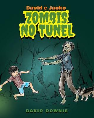 David E Jacko: Zombis No Tunel  by  David Downie