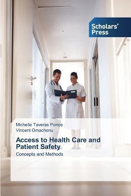 Access to Health Care and Patient Safety  by  Taveras Ponce Michelle