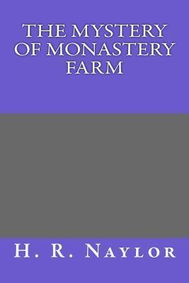The Mystery of Monastery Farm H R Naylor