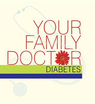 Your Family Doctor Diabetes: Diagnosis and Prevention - Medicines - Self-Management  by  Dr Vinod Wadhwa