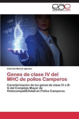 Genes de Clase IV del Mhc de Pollos Camperos  by  Iglesias Gabriela Marisa