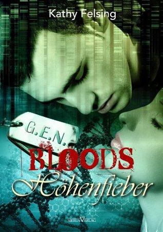 Höhenfieber (G.E.N. Bloods) Kathy Felsing