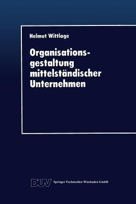 Organisationsgestaltung Mittelstandischer Unternehmen Helmut Wittlage