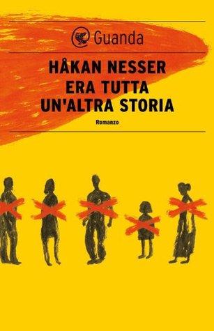 Era tutta unaltra storia: Un caso per il commissario Barbarotti  by  Håkan Nesser