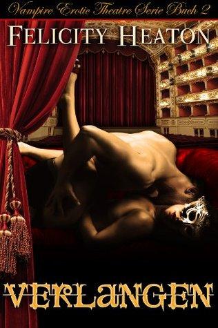 Verlangen (Vampire Erotic Theatre #2) Felicity Heaton
