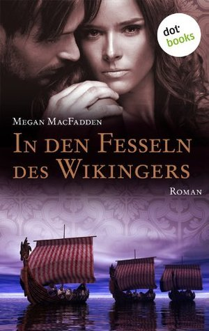 In den Fesseln des Wikingers: Roman  by  Megan MacFadden