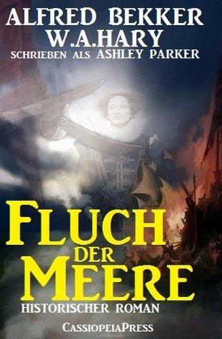 Fluch der Meere (Historischer Roman)  by  Alfred Bekker