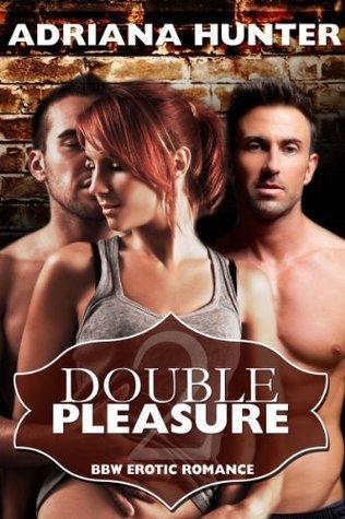 Double Pleasure  by  Adriana Hunter