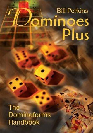 Dominoes Plus  by  Bill Perkins