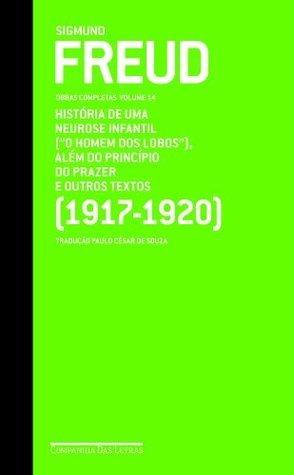 O homem dos lobos e outros textos 1917-20 (Obras completas, Vol 14) Sigmund Freud
