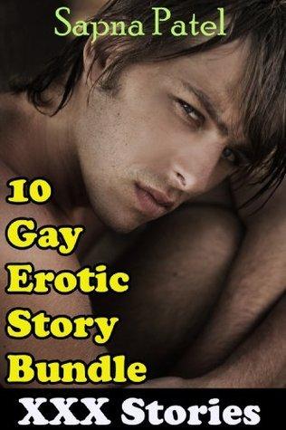XXX Stories-10 Gay Erotic Story Bundle  by  Sapna Patel