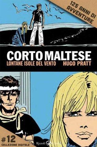 Corto Maltese - Lontane isole del vento #12  by  Hugo Pratt