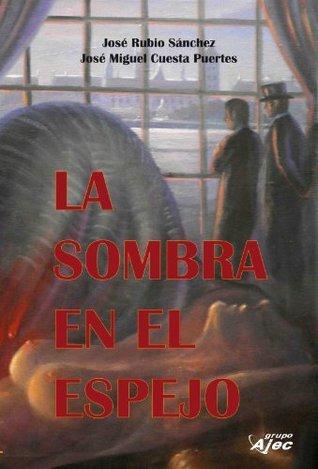 La Sombra en el Espejo (Ficcionbooks) (Spanish Edition)  by  José Miguel Cuesta Puertes