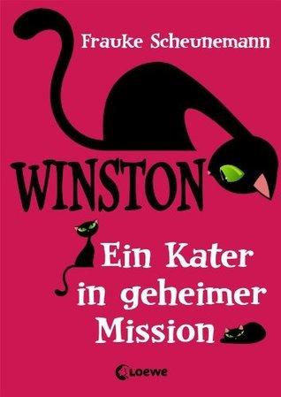 Winston - Ein Kater in geheimer Mission  by  Frauke Scheunemann