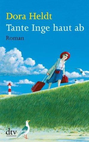 Tante Inge haut ab (Christine #4)  by  Dora Heldt