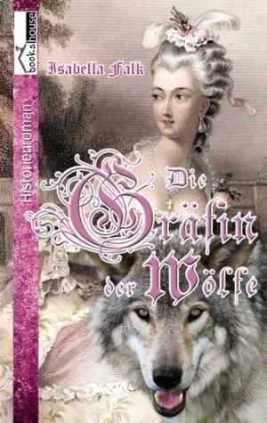 Die Gräfin der Wölfe - Leseprobe  by  Isabella Falk