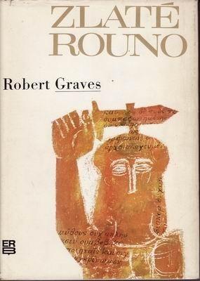 Zlaté rouno  by  Robert Graves